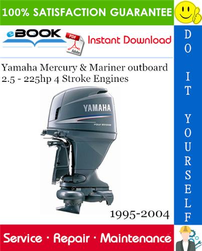 Yamaha Mercury Mariner Outboard 2 5 225hp 4 Stroke Engines Service Repair Manual 1995 2004 Repair Manuals Yamaha Outboard