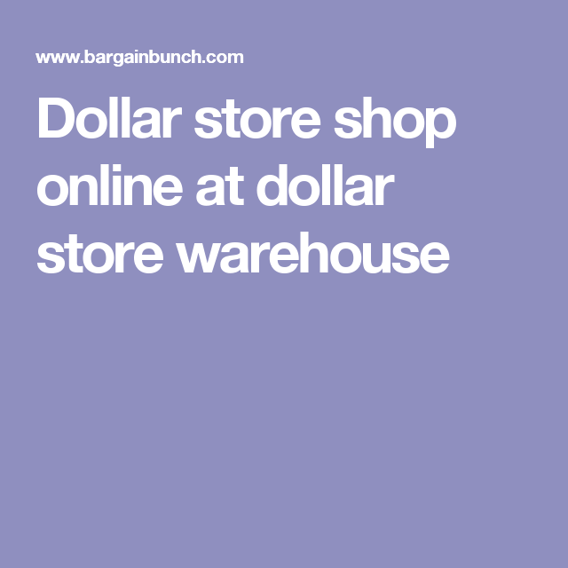 Dollar Store Shop Online At Warehouse