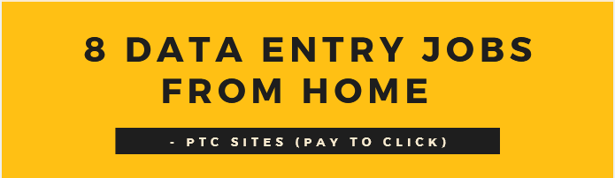 8 Data Entry Jobs From Home – PTC sites (pay to click)