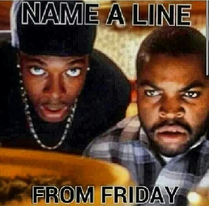 Ice Cube and Chris Tucker Friday movie quotes, Friday
