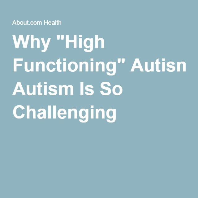 Why High Functioning Autism Is So >> Why It S So Hard To Function With High Functioning Autism As