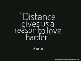Distance Quotes Read long distance relationship quotes Remind yourself you're  Distance Quotes