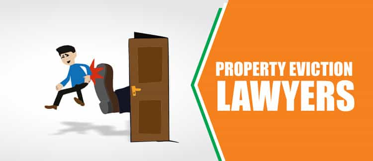 Property eviction lawyers advice on your property