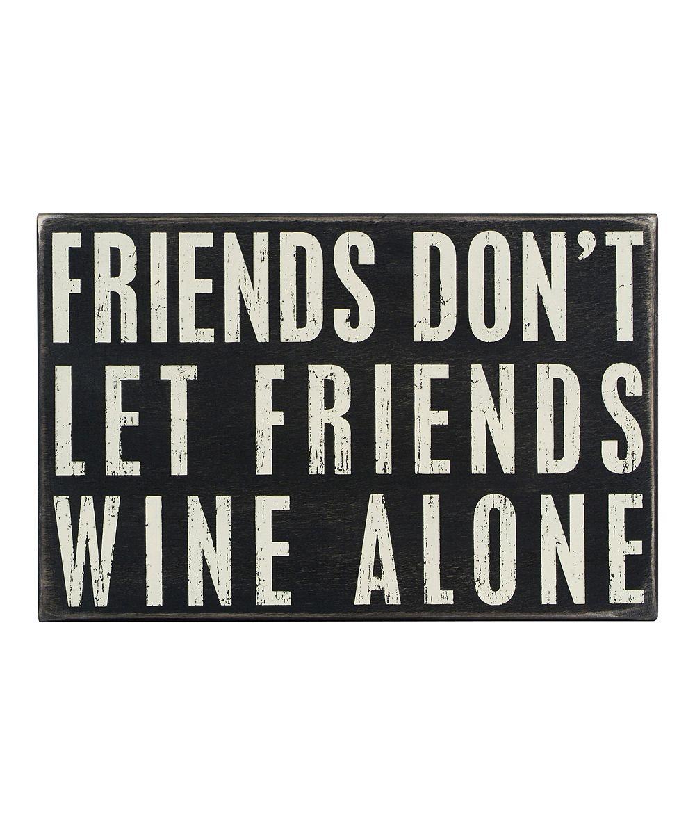 Wine Alone Box Sign Zulily Wine Quotes Wine Humor Wine