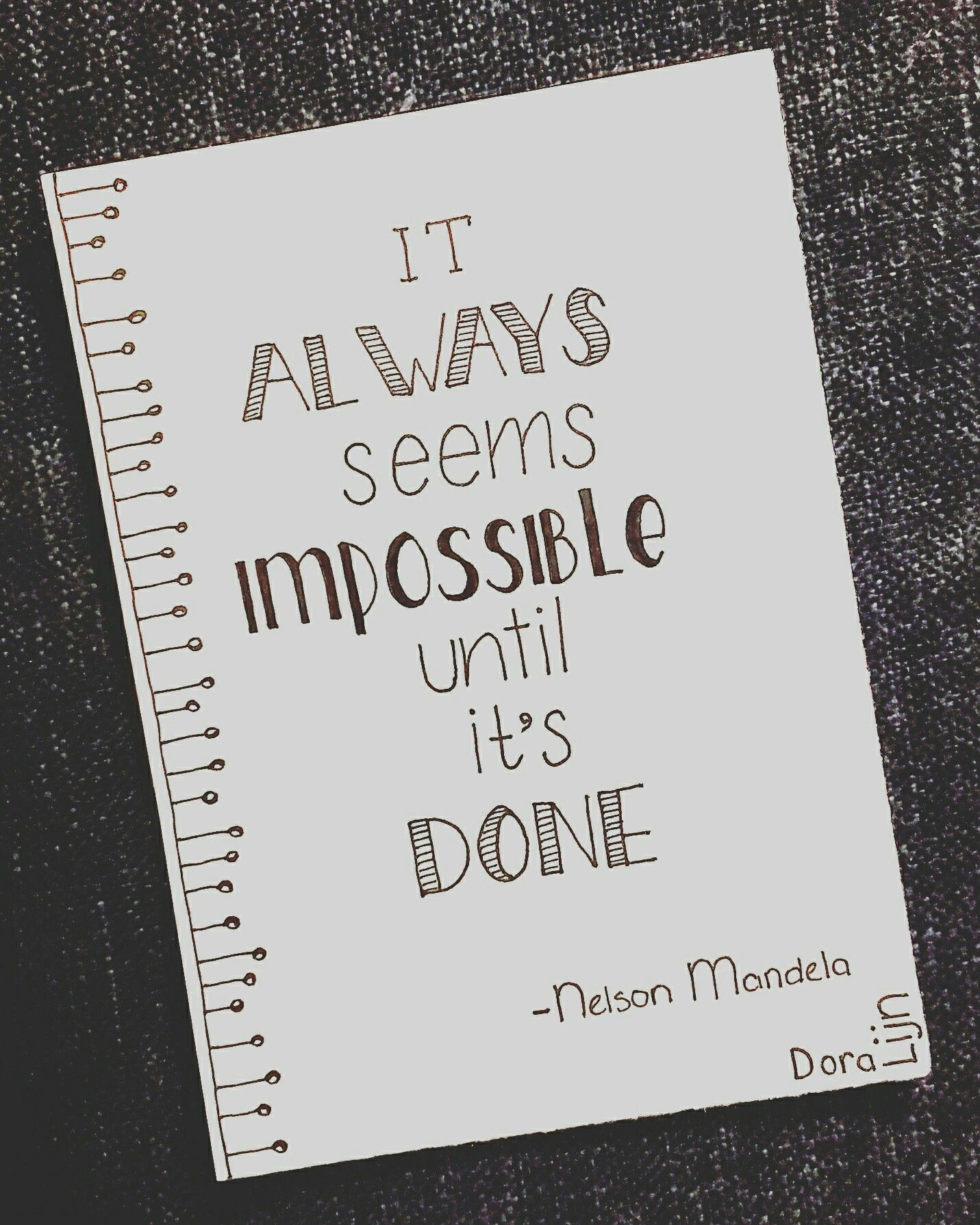 It Always Seems Impossible Until It S Done Vertaling