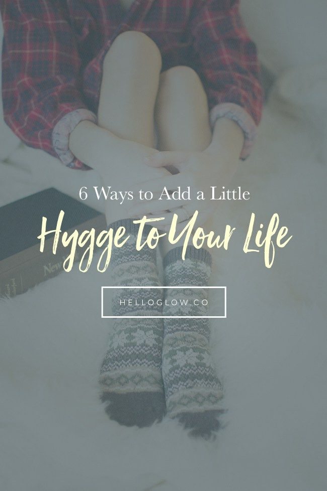 6 Ways to Add a Little Hygge to Your Life