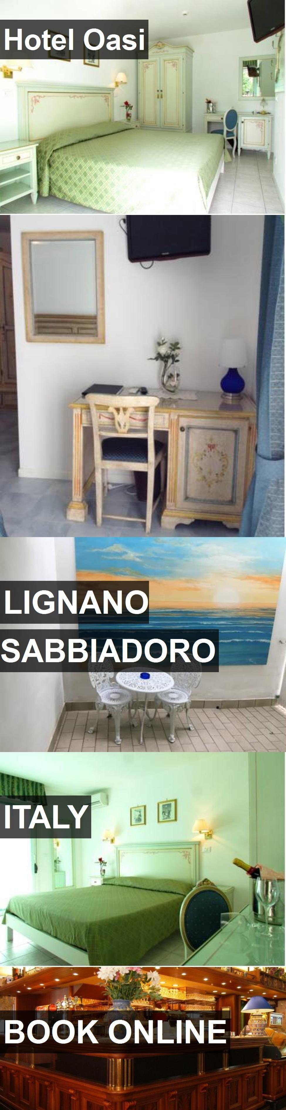 Hotel Oasi in Lignano Sabbiadoro, Italy. For more