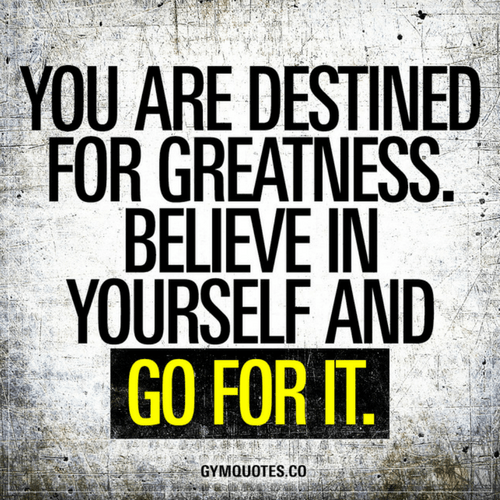 Quotes Of Greatness: Believe In Yourself Quotes Your Are Destined For Greatness