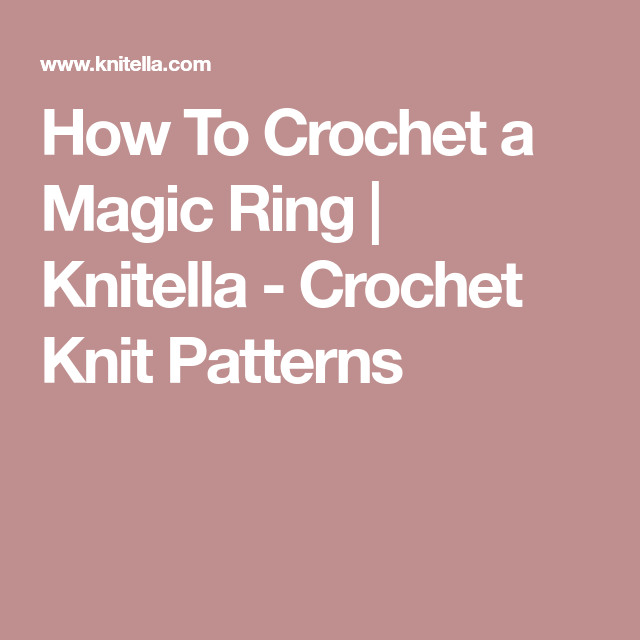 How To Crochet A Magic Ring Free Crochet Pattern Pinterest