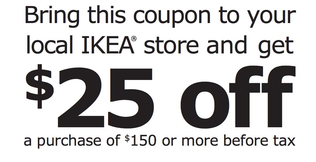 25 Off 150 Ikea Coupon Coupons And Deals Savingsmania Ikea Coupon Coupons Ikea