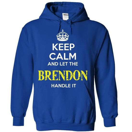 BRENDON - KEEP CALM AND LET THE BRENDON HANDLE IT - #cowl neck hoodie #turtleneck sweater. OBTAIN LOWEST PRICE => https://www.sunfrog.com/Valentines/BRENDON--KEEP-CALM-AND-LET-THE-BRENDON-HANDLE-IT-55471486-Guys.html?68278