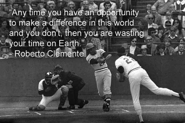 Image result for quotes by roberto clemente