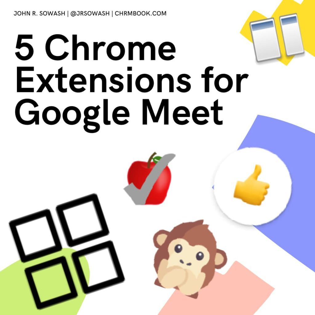 These 5 Chrome Extensions Make Google Meet Better In 2020 Chrome Extensions Interactive Classroom Teaching Technology