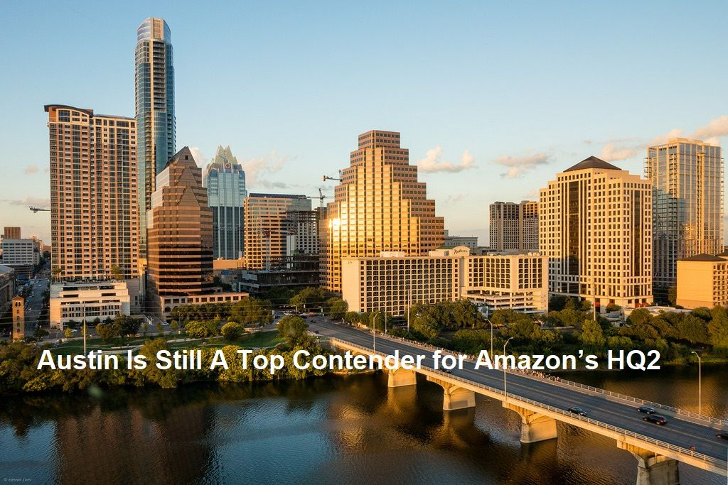 As Of August 2018 Austin Texas Is Still A Contender For Amazon