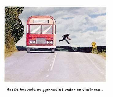 """#quote #clever #funny """"hasse hoppade av gymnasiet under en skolresa"""" - Jan Stenmark"""