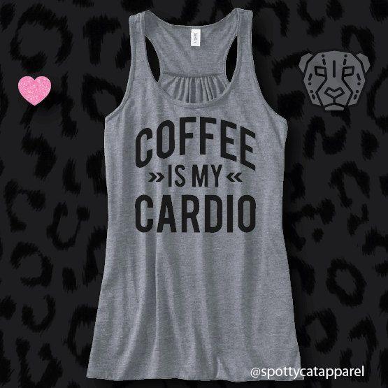 COFFEE Is My CARDIO, Flowy racerback tank, fitness, gym,workout,yoga,pilates,barre, funny, coffee,cardio by SpottyCatApparel on Etsy