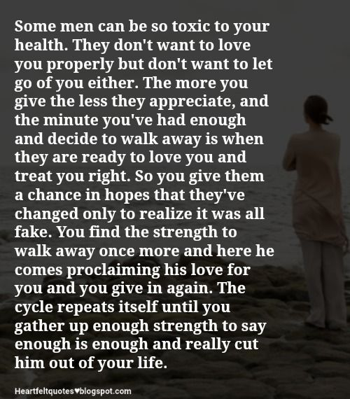 Heartfelt  Love And Life Quotes: Some men can be so toxic to your health.