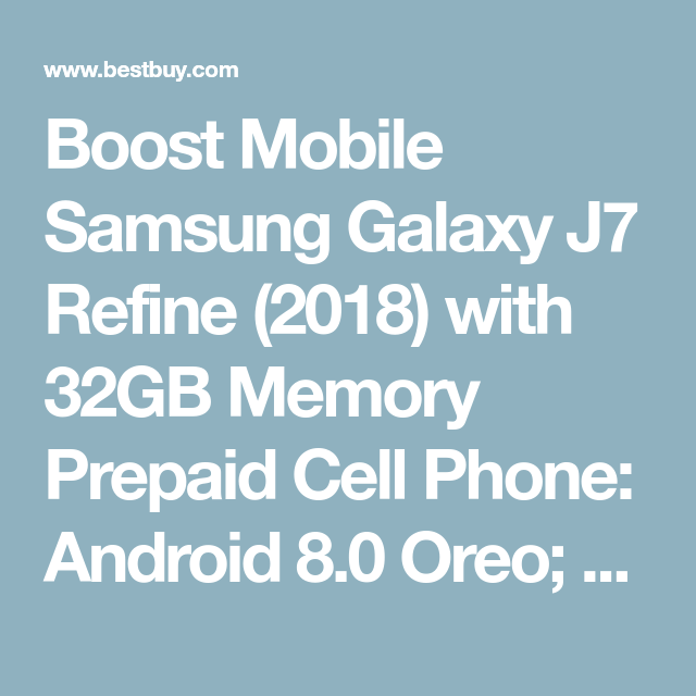 Best Buy Boost Mobile Samsung Galaxy J7 Refine 2018 With 32gb Memory Prepaid Cell Phone Gold Sphj737pabb Prepaid Cell Phones Boost Mobile Samsung Galaxy J3