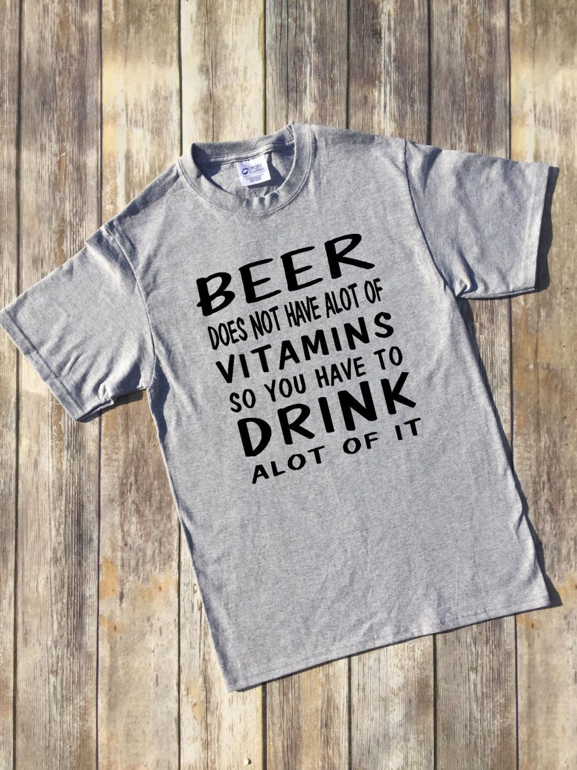 a36c0152e Drinking beer shirt, Drink alot of beer, Funny guys shirt, funny girls shirt …