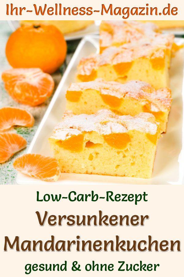 Versunkener Low Carb Mandarinenkuchen - Rezept ohne Zucker