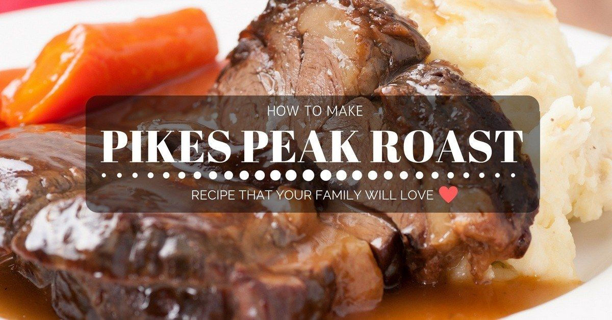 Nothing Beats A Tender Pikes Peak Roast To Improve Your Mood After A Long Tired Day Yes Cooking This R Pikes Peak Roast Pikes Peak Roast Recipe Roast Recipes