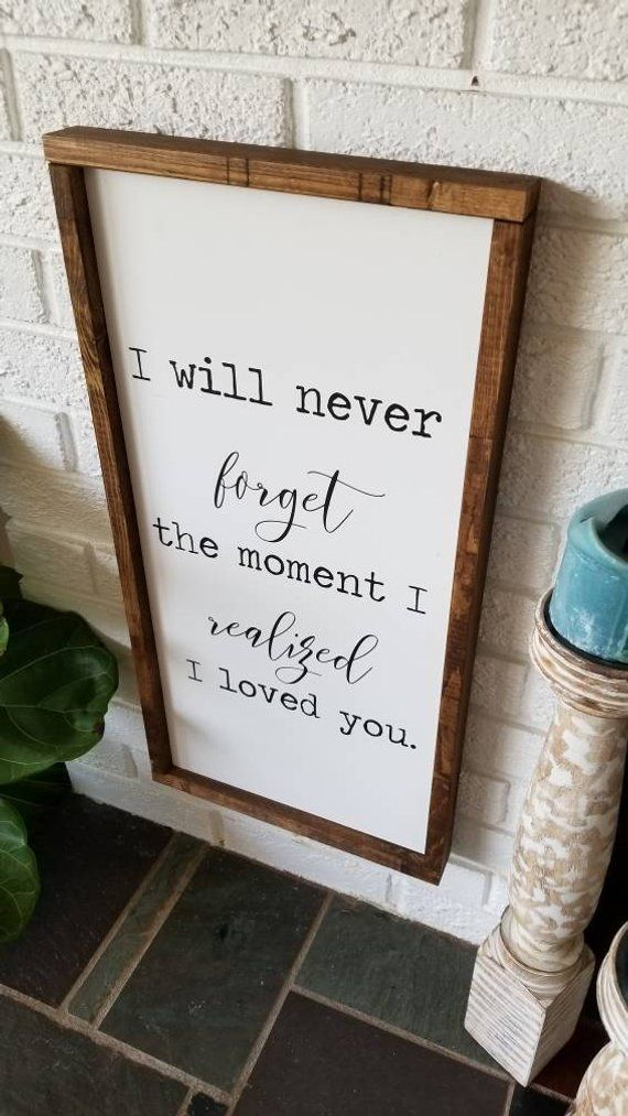 I will never forget the moment I realized I Love You| Quote sign | Love Sign | Anniversary Gift | Wood framed sign| Wood Sign | Sign |