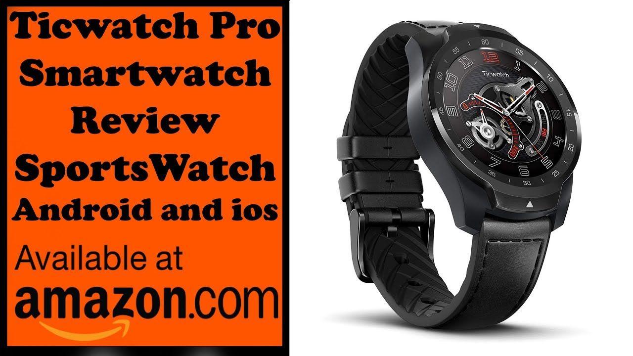 Best Smartwatch Review Ticwatch Pro Smart watch Review