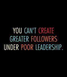 Poor Leadership Quotes Images Leadership Quotes Of All Time Poor