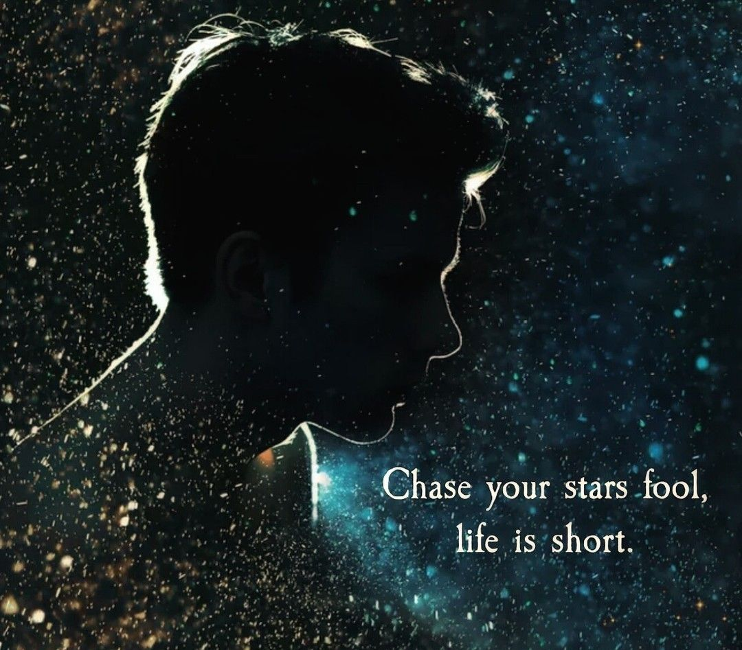 Chase Your Stars Fool Life Is Short At Atticuspoetry Atticuspoetry