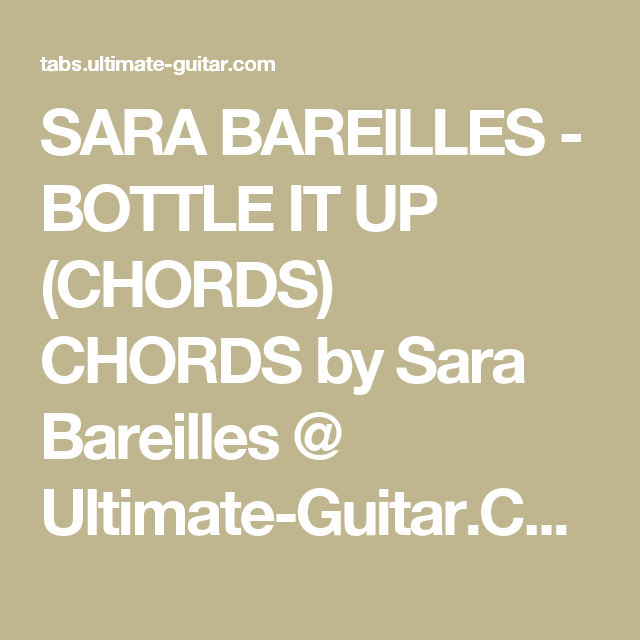 Sara Bareilles Bottle It Up Chords Chords By Sara Bareilles