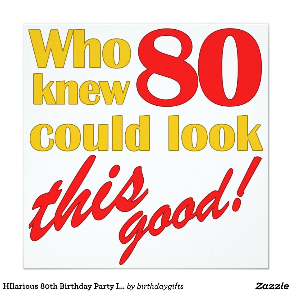 HIlarious 80th Birthday Party Invitations   80 birthday