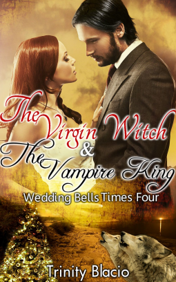 The Virgin Witch and The Vampire King | Trinity Blacio | 9781626010659 | NetGalley