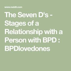 The Seven D's - Stages of a Relationship with a Person with BPD