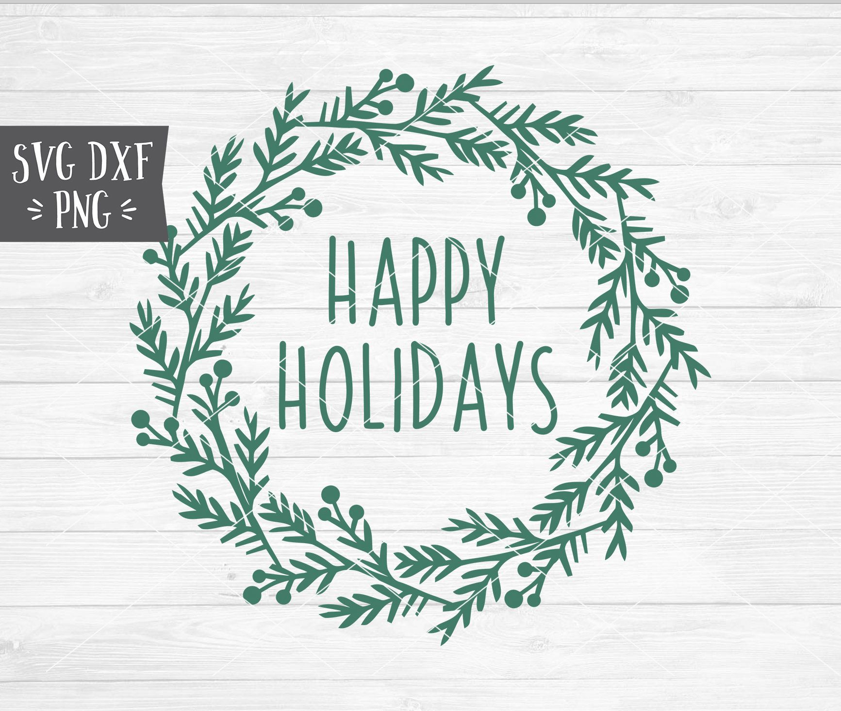 Instant Svg Dxf Png Happy Holidays Wreath Svg Christmas Svg Etsy Happy Holidays Wreath Happy Holidays Christmas Svg