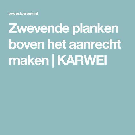 Plank Blinde Bevestiging Karwei.Zwevende Planken Boven Het Aanrecht Maken Karwei Keuken