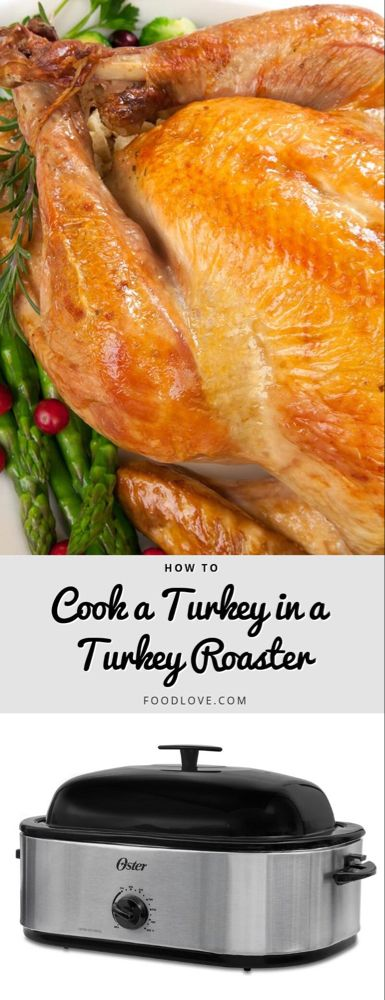 How To: Cook a Turkey in a Turkey Roaster | FoodLove.com