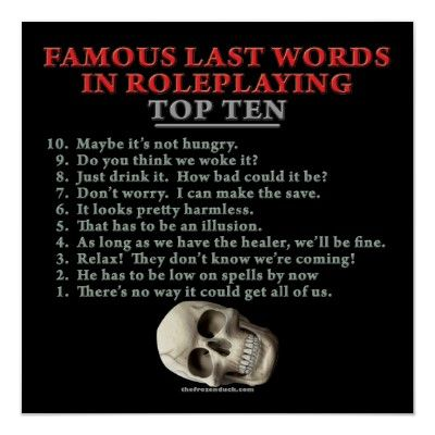 Famous Last Words in Roleplaying Top Ten Poster   Zazzle com is part of Roleplaying game - Shop Famous Last Words in Roleplaying Top Ten Poster created by thefrozenduck  Personalize it with photos & text or purchase as is!