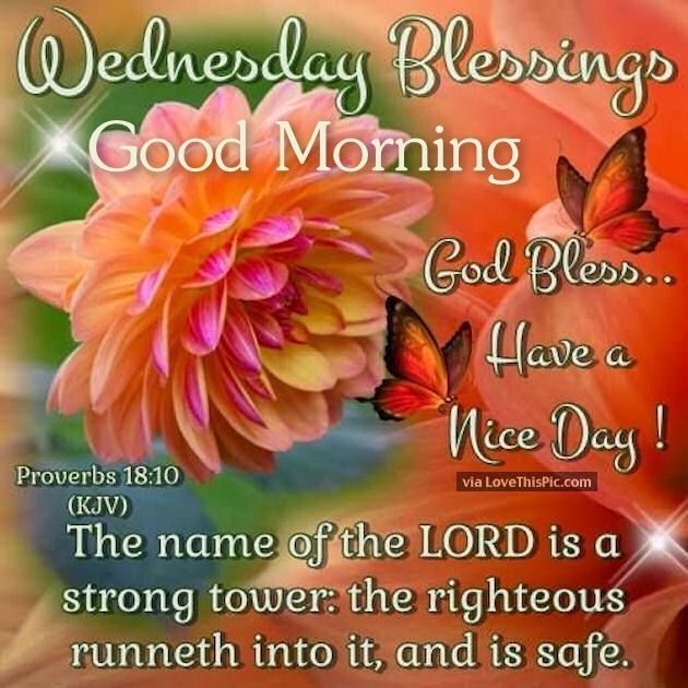 Wednesday Blessings Wednesday Blessings Good Morning God Bless