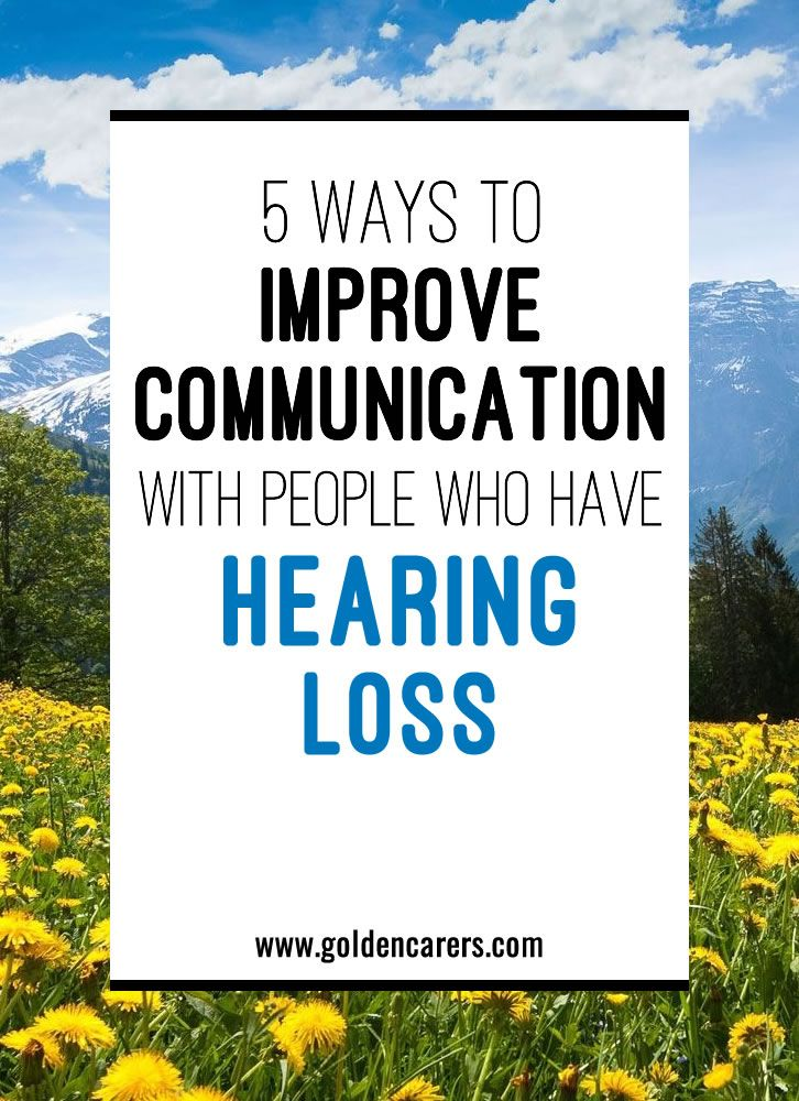 5 ways to improve communication with people who have
