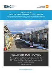 Recovery postponed: The long-term plight of people displaced by the 2011 Great East Japan Earthquake, tsunami and nuclear radiation disaster