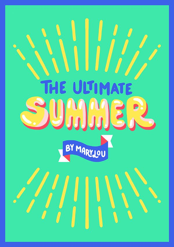 The Ultimate Summer by Marylou Faure London, United Kingdom | Illustration | Print Design | Poster | Colorful | Graphic Design |