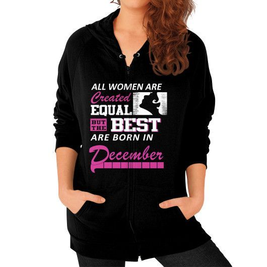 ALL WOMEN ARE CREATED EQUAL Zip Hoodie (on woman)