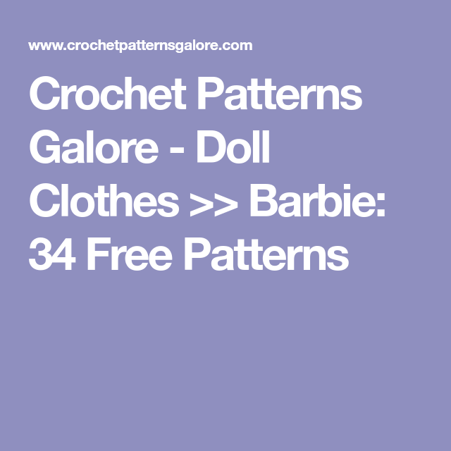 Crochet Patterns Galore - Doll Clothes >> Barbie: 34 Free Patterns ...
