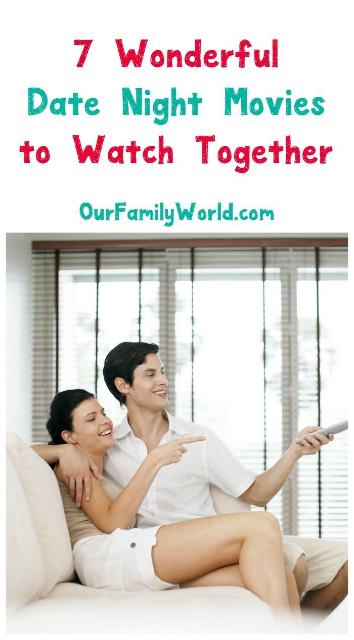 7 Wonderful Date Night Movies to Watch at Home - OurFamilyWorld ...