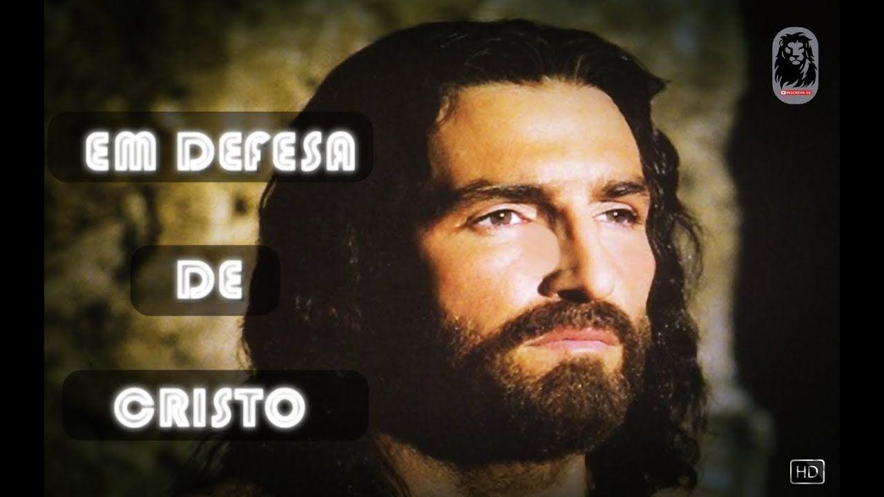 Filme Em Defesa De Cristo Com Imagens Filmes Do Youtube