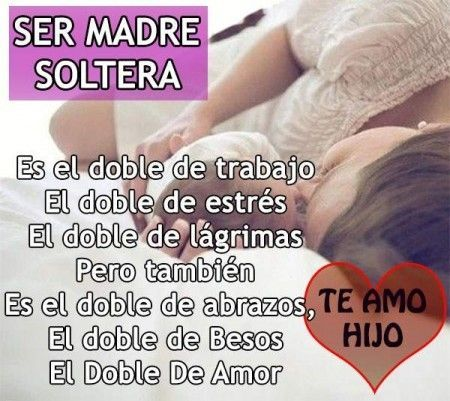 Reflexiones Para Una Madre Soltera 1 Madre Soltera Ser Madre Madre