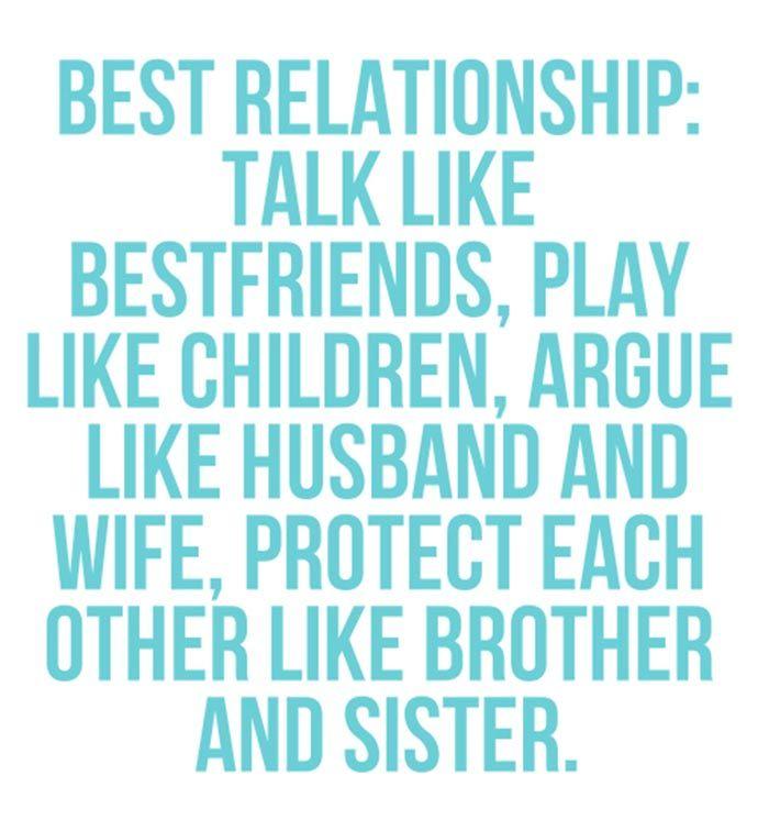 Quote: Best Relationship: Talk Like Bestfriends, Play Like