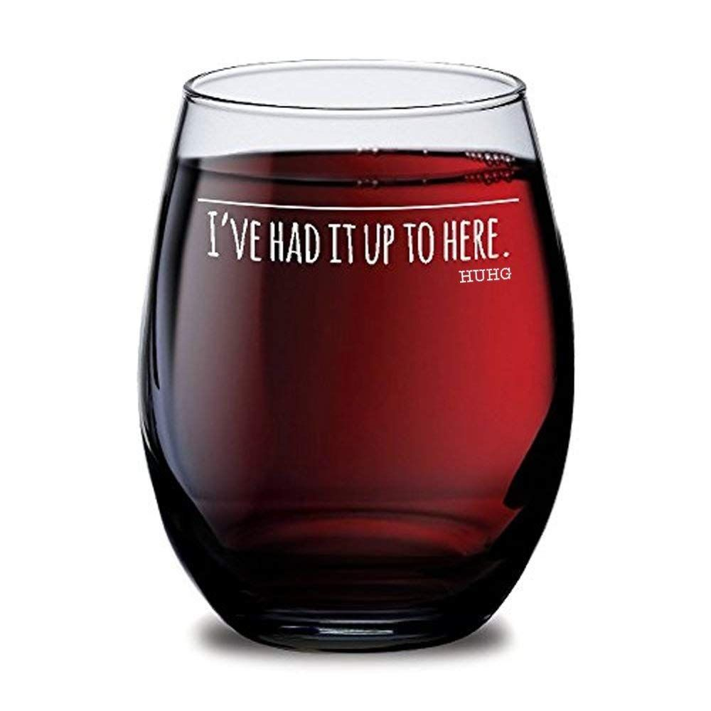 Amazon Com Huhg I Ve Had It Up To Here Wine Glass Cool Wine Glasses Perfect For Birthday Gifts Etched Wine Glass Fun Wine Glasses Decorated Wine Glasses
