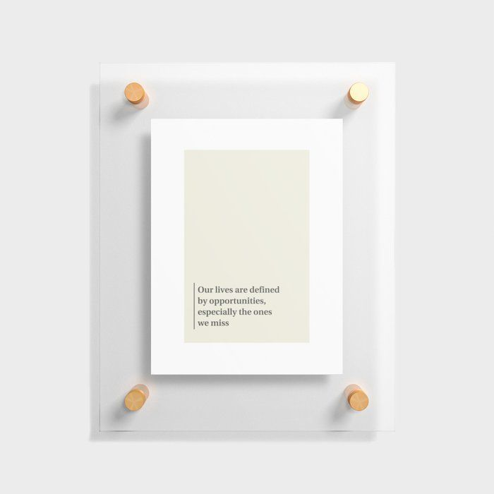 OPPORTUNITIES Floating Acrylic Print by MUTHYGER