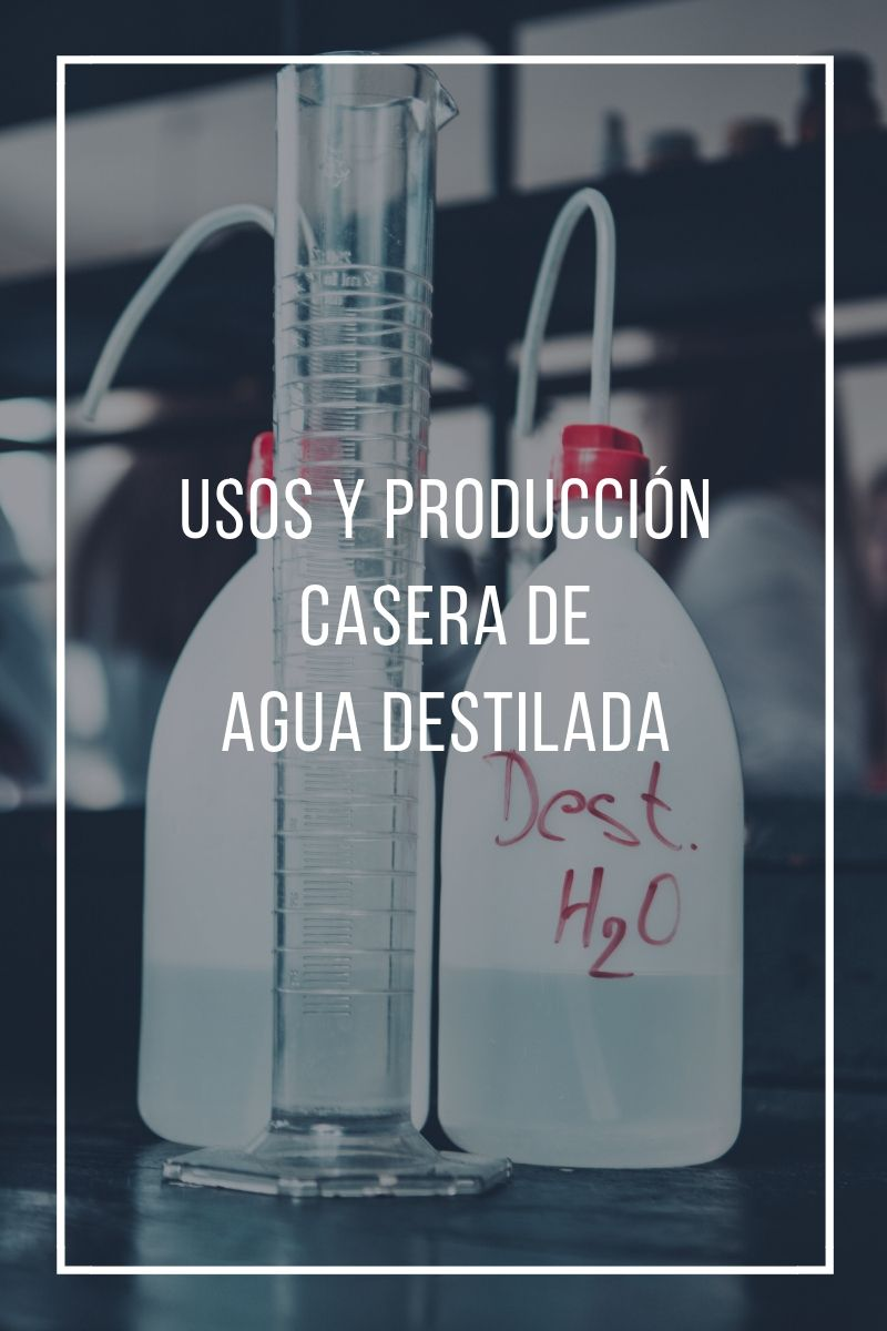 Usos Y Producción Casera De Agua Destilada Agua Destilada Agua Casero